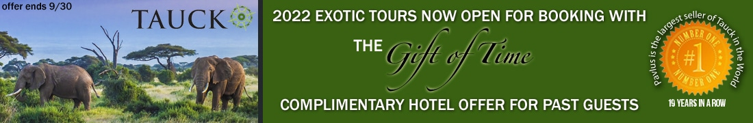 Tauck Exotics 2022 Gift of Time